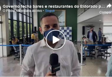 AO VIVO | Governo fecha bares e restaurantes no Eldorado por descumprimento a regras de prevenção à COVID-19